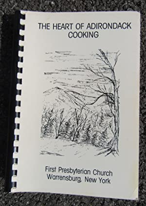 The Heart of Adirondack Cooking [A Book of Favorite Recipes; Warrensburg, NY]
