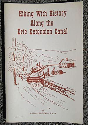 Hiking with History Along the Erie Extension Canal: Brenner, Fred J.