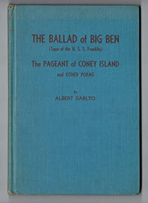 The Ballad of Big Ben (Saga of the U.S.S. Franklin), The Pageant of Coney Island and Other Poems: ...