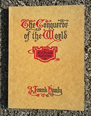 The Conqueror of the World: Hanly, J. Frank
