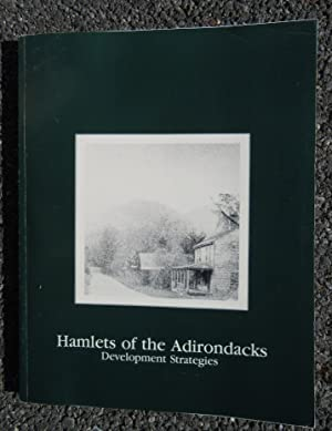 Hamlets of the Adirondacks: A Manual of Development Strategies: Trancik, Roger