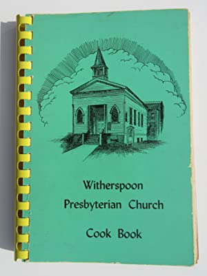 Witherspoon Presbyterian Church Cook Book [Princeton, NJ]