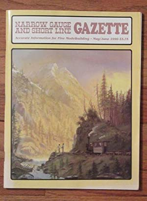 NARROW GAUGE AND SHORT LINE GAZETTE 5-6/1990: Benchmark Publications