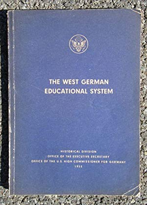 The West German Educational System, With Special Reference to the Policies and Programs of the ...