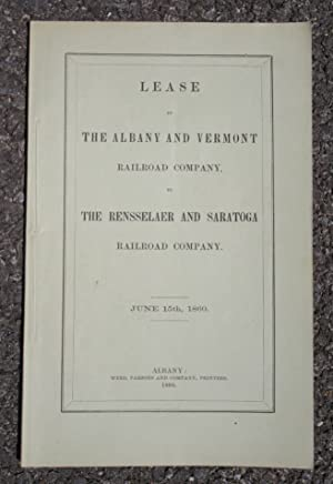 Lease by the Albany and Vermont Railroad Company, to the Rensselaer and Saratoga Railroad Company: ...