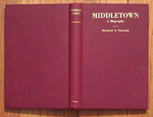 Middletown: A Biography: Williams, Franklin B.