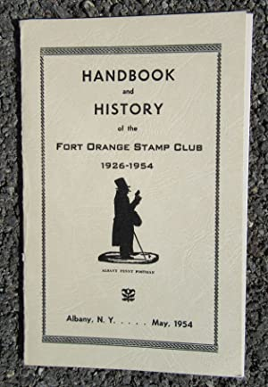Handbook and History of the Fort Orange Stamp Club, 1926-1954: Fort Orange Stamp Club