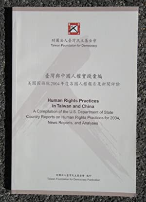 Human Rights Practices in Taiwan and China: A Compilation of the U.S. Department of State Country ...