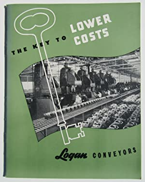 The Key to Lower Costs: Logan Conveyors: Logan Co.