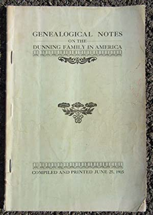 Genealogical Notes on the Dunning Family in America: Anonymous