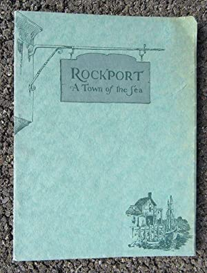 Rockport: A Town of the Sea: Morley, Arthur P.