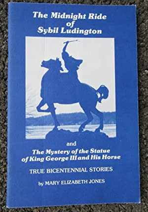 The Midnight Ride of Sybil Ludington and The Mystery of the Statue of King George III and His Horse...
