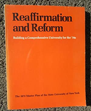 Reaffirmation and Reform: Building a Comprehensive University for the '70s: State University of...