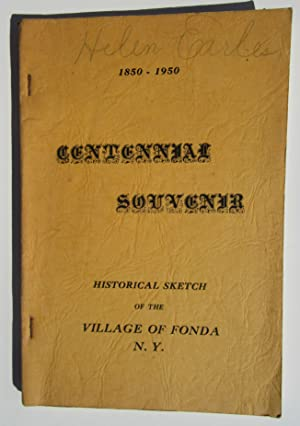 1850-1950 Centennial Souvenir: A Historical Sketch of the Village of Fonda, N.Y.: Crane, Millard E.