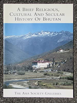 A Brief Religious, Cultural and Secular History of Bhutan: Dorji, Dasho Rigzin