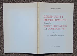 Community Development Through Adult Education and Cooperatives: The Story of the Antigonish ...