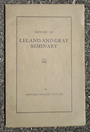 History of Leland and Gray Seminary, Formerly The Leland Classical and English School of Townshend,...