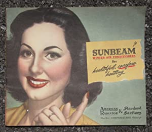 Sunbeam Winter Air Conditioners for Healthful, Carefree Heating: American Radiator & Standard ...