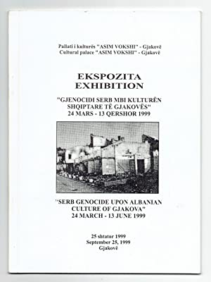 Exhibition: Serb Genocide Upon Albanian Culture of Gjakova, 24 March-13 June 1999 [Kosovo]