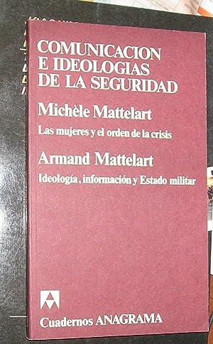 LAS MUJERES Y EL ORDEN DE LA CRISIS. IDEOLOGIA INFORMACION Y ESTADO MILITAR -ARMAND MATTELART-: ...