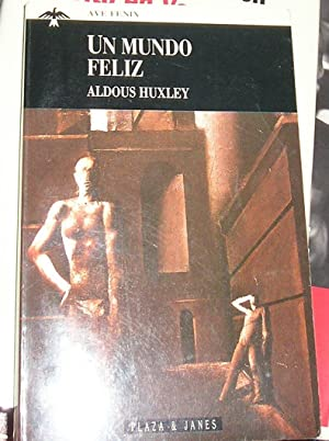 Un Mundo Feliz: Huxley, Aldous