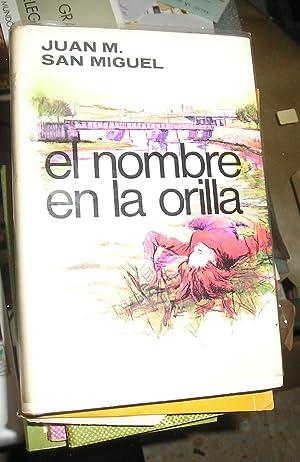 El nombre en la orilla (Novelistas del: San Miguel, Juan