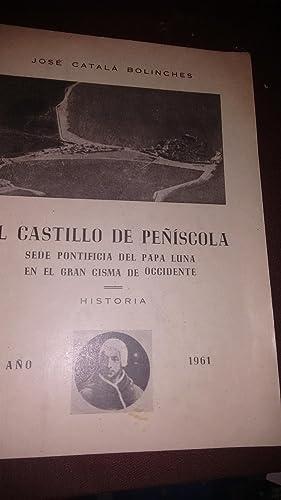 El castillo de Peñíscola sede pontificia del: Catala bolinches, José