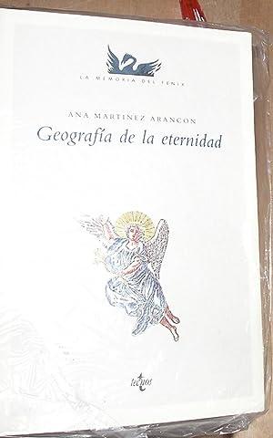 GEOGRAFIA DE LA ETERNIDAD.: MARTINEZ ARANCON, ANA.