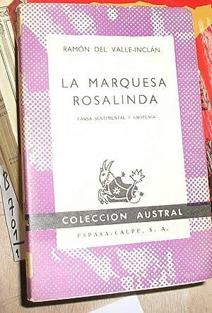 LA MARQUESA ROSALINDA FARSA SENTIMENTAL Y GROTESCA.: VALLE INCLAN RAMON.
