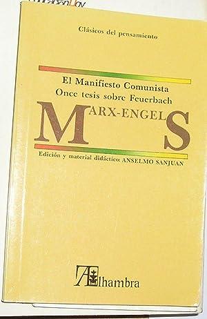 MANIFIESTO COMUNISTA, EL. ONCE TESIS SOBRE FEUERBACH. (EDICION Y MATERIAL DIDACTICO DE ANSELMO ...