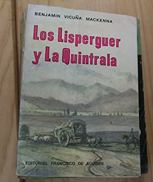 LISPERGUER Y LA QUINTRALA, LOS (CATALINA DE: VICUÑA MACKENNA, BENJAMIN.