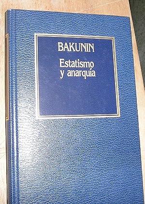 ESTATISMO Y ANARQUIA.: BAKUNIN.