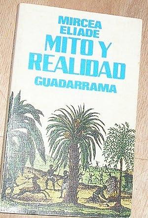 MITO Y REALIDAD.: ELIADE, MIRCEA.