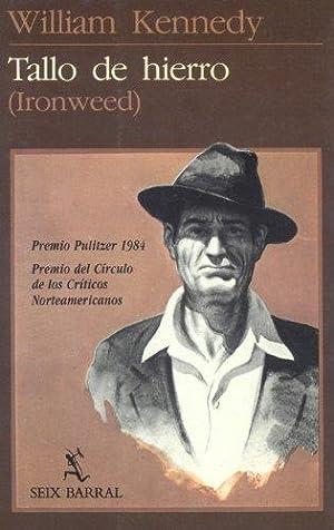 TALLO DE HIERRO (IRONWEED): KENNEDY, WILLIAM.