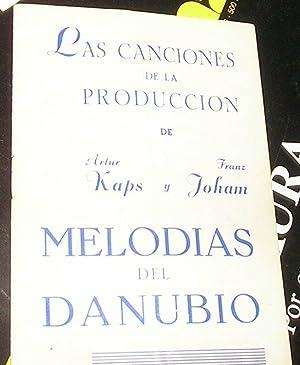 MELODIAS DEL DANUBIO -LAS CANCIONES DE LA PRODUCCION DE ARTUR KAPS Y FRANZ JOHAM. PROGRAMA DE MANO ...