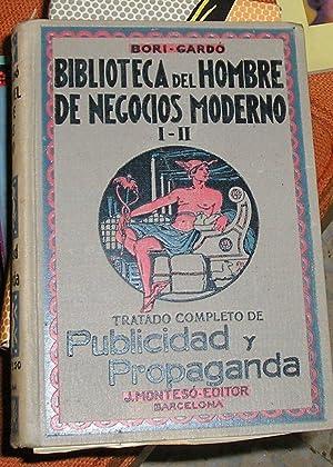 BIBLIOTECA DEL HOMBRE DE NEGOCIOS:TRATADO COMPLETO DE PUBLICIDAD Y PROPAGANDA. I-II: BORI-CARDI.