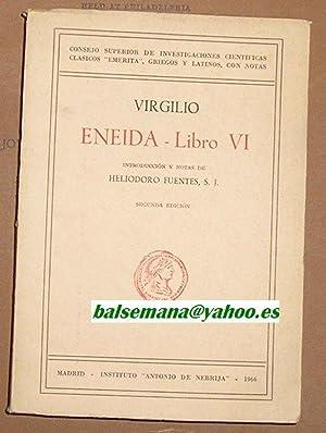 ENEIDA LIBRO VI -TESTO LATINO- INTRODUCCION Y NOTAS DE HELIODORO FUENTES: VIRGILIO