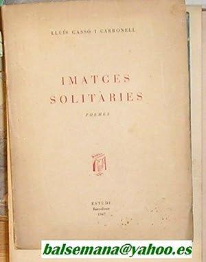 IMATGES SOLITARIES: GASSO I CARBONELL,
