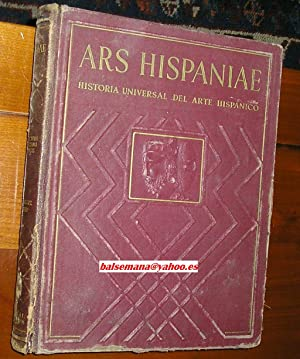 ARS HISPANIAE HISTORIA UNIVERSAL DEL ARTE HISPANICO.: GUDIOL RICART, JOSE