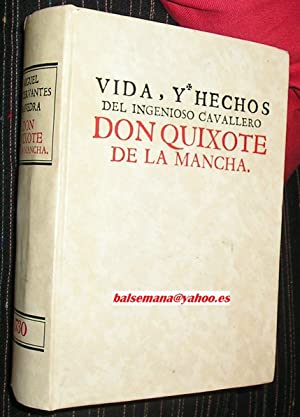 VIDA Y HECHOS DEL INGENIOSO CAVALLERO DON QUIXOTE DE LA MANCHA -QUIJOTE PRIMERA Y SEGUNDA PARTE ...