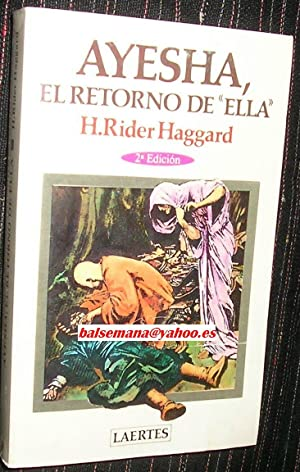 Ayesha : El Retorno de Ella: Haggard, H. Rider