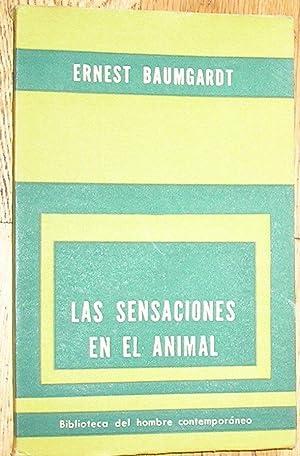 LAS SENSACIONES EN EL ANIMAL: BAUMGARDT, ERNEST