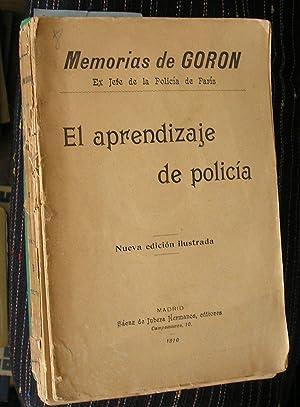 LAS MEMORIAS DE GORON EX JEFE DE LA POLICIA DE PARIS. EL APRENDIZAJE DE POLICIA. TRADUCCION DE R. ...