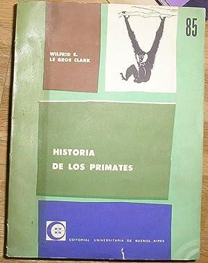HISTORIA DE LOS PRIMATES UNA INTRODUCCION AL: LE GROS CLARK,