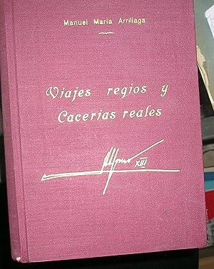 VIAJES REGIOS Y CACERIAS REALES MEMORIAS DE UN GENTILHOMBRE FERROVIARIO. PROLOGO DEL DUQUE DE LA ...