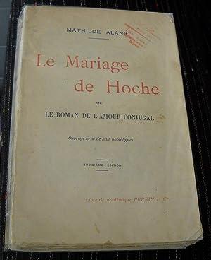LE MARIAGE DE HOCHE OU LE ROMAN: ALANIC, MATHILDE