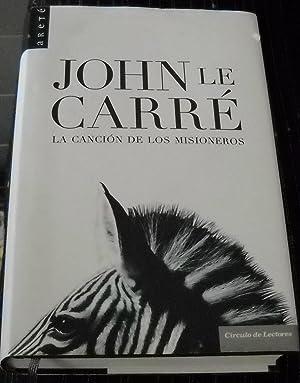LA CANCION DE LOS MISIONEROS: LE CARRE, JOHN