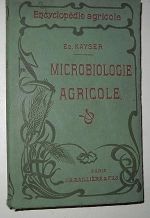 MICROBIOLOGIE AGRICOLE -AVEC 195 FIGURES INTERCALÈES DANS: KAYSER, EDMOND