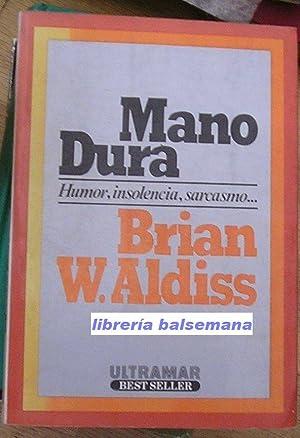 MANO DURA: ALDISS, BRIAN W.