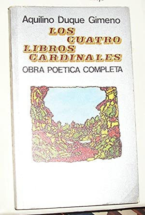 Los Cuatro Libros Cardinales : Obra Poética: Duque, Aquilino